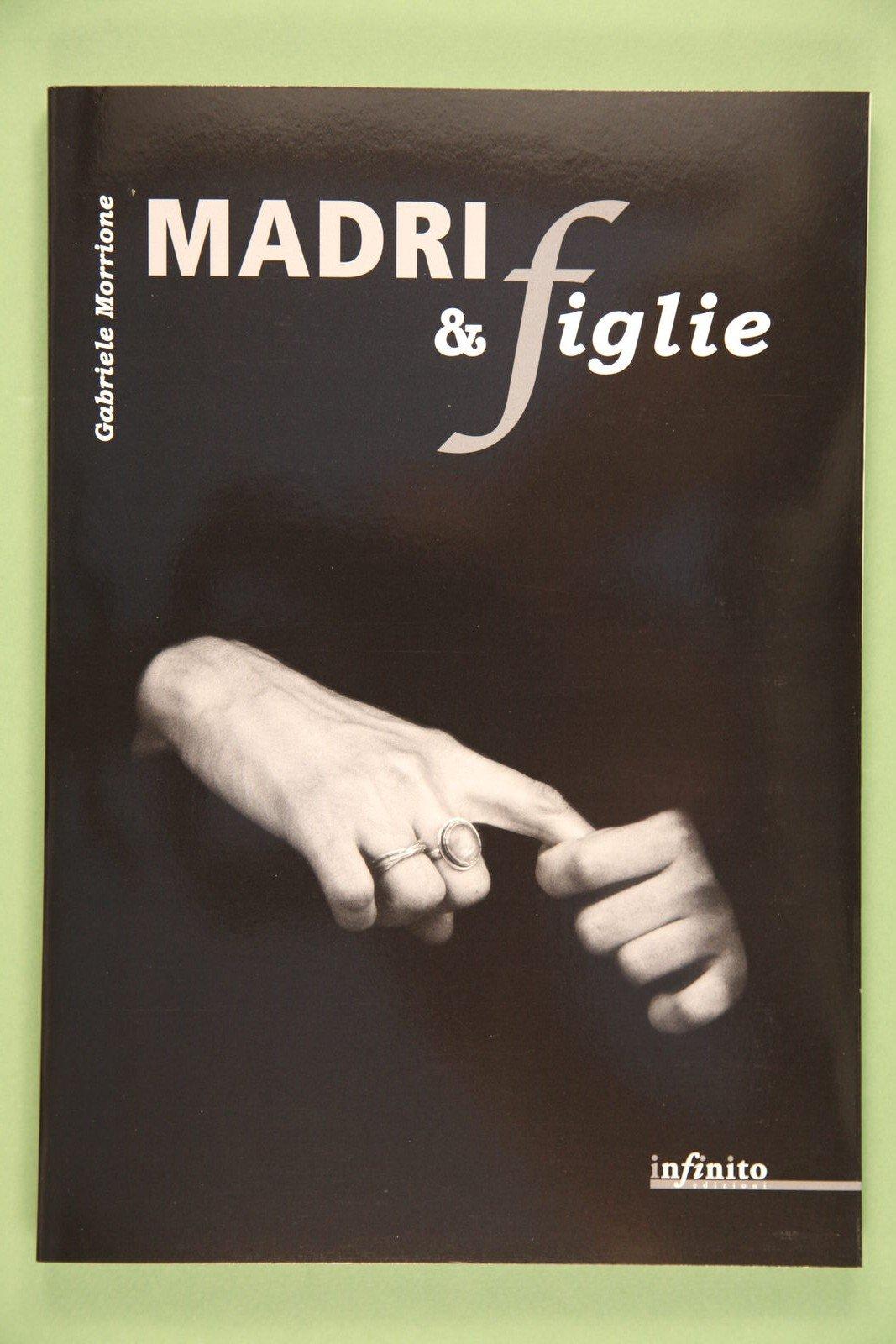 """Copertina del libro """"Madri e Figlie"""" di Gabriele Morrione"""